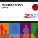 """Cuaderno informativo """"Guía para Padres 2012"""""""