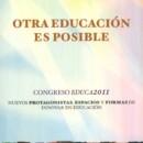OTRA EDUCACIÓN ES POSIBLE. Congreso EDUCA 2011