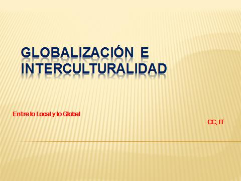 Globalización e Interculturalidad